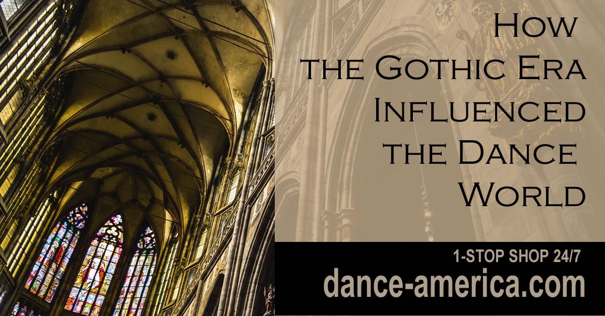 Gothic Era and Dance World
